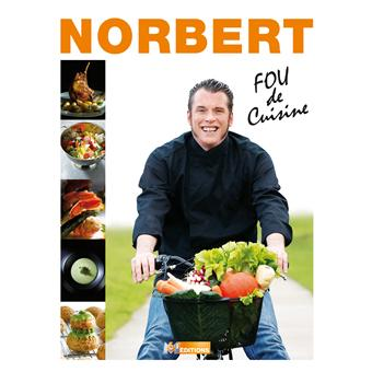 top chef fou de cuisine norbert tarayre broch achat livre. Black Bedroom Furniture Sets. Home Design Ideas