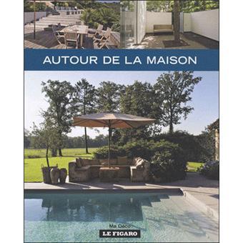 Autour de la maison broch collectif achat livre for Autour de la maison
