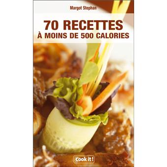 70 recettes de moins de 500 calories broch collectif achat livre prix. Black Bedroom Furniture Sets. Home Design Ideas