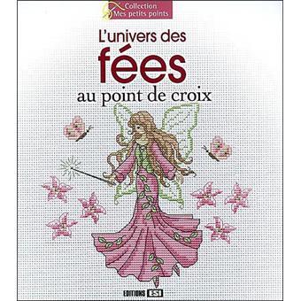 L'univers des fées au point de croix - cartonné - Collectif - Achat Livre - Achat & prix | fnac