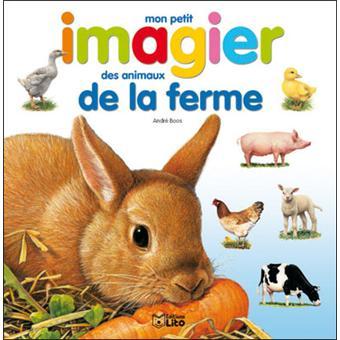 Mon petit imagier des animaux de la ferme broch andr - Imagier animaux de la ferme ...