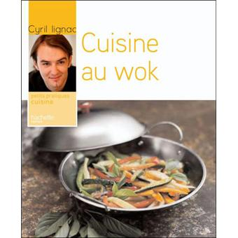 cuisine au wok broch cyril lignac achat livre achat prix fnac. Black Bedroom Furniture Sets. Home Design Ideas