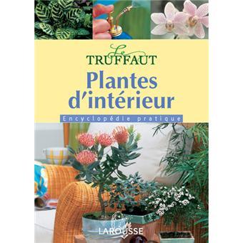 Plantes d 39 int rieur encyclop die truffaut reli for Encyclopedie plantes interieur