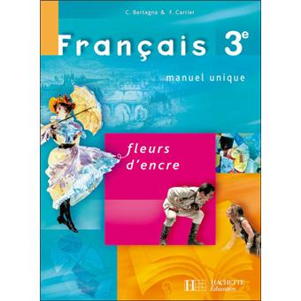 Fleurs d'encre - Français 3ème - broché - Chantal Bertagna - Livre - Soldes 2016 Fnac.com