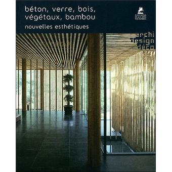b ton verre bois v g taux bambou nouvelles esth tiques broch collectif achat livre. Black Bedroom Furniture Sets. Home Design Ideas