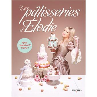 Livre Cake Design Debutant : Les patisseries d Elodie - broche - Elodie Martins - Achat ...