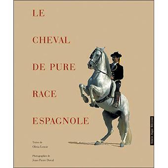le cheval de pure race espagnole reli olivier lenoir livre. Black Bedroom Furniture Sets. Home Design Ideas