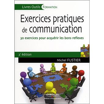 Exercices pratiques de communication 42 exercices inédits ...