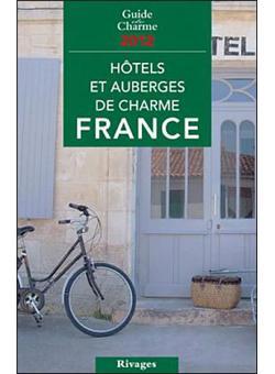 H tels et auberges de charme en france 2012 broch for Prix des hotels en france