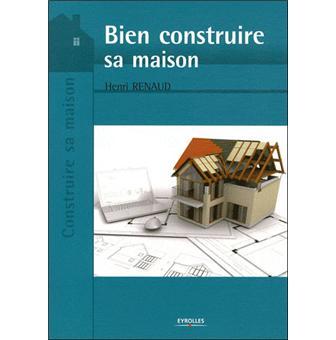 Comment faire construire sa maison broch henri renaud for Livre construire sa maison container