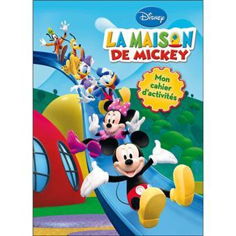 la maison de mickey mon cahier d activit 233 broch 233 walt disney livre tous les livres 224 la fnac