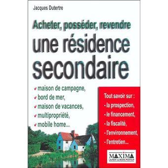 Acheter poss der revendre une r sidence secondaire maison de campagne bord - Ou acheter residence secondaire ...