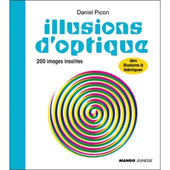 Illusions d 39 optiques cartonn daniel picon achat - Livre illusion optique ...