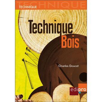 Technique bois broch charles doucet achat livre for Livre technique bois flotte