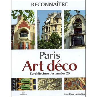 paris art d co l 39 architecture des ann es 20 reli jean marc larbodi re achat livre. Black Bedroom Furniture Sets. Home Design Ideas