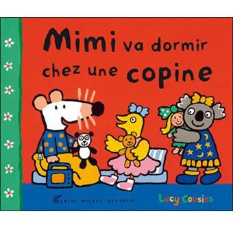 Mimi la souris mimi va dormir chez une copine lucy cousins cartonn achat livre achat - Jeux de mimi la souris ...