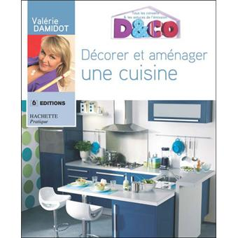 d corer et am nager une cuisine broch val rie damidot achat livre achat prix fnac. Black Bedroom Furniture Sets. Home Design Ideas