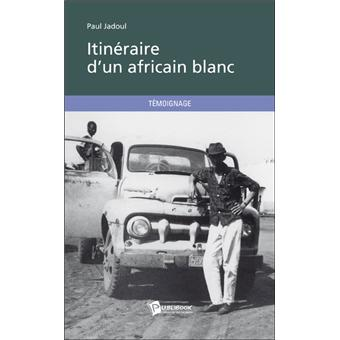 Itinéraire d'un africain blanc