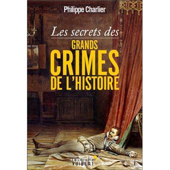 Les secrets des grands crimes de l'histoire