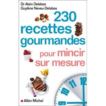230 recettes gourmandes pour mincir sur mesure broch alain delabos livre tous les livres. Black Bedroom Furniture Sets. Home Design Ideas