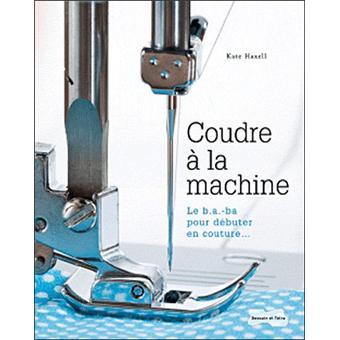 Coudre la machine broch kate haxell livre tous les for Machine a coudre fnac