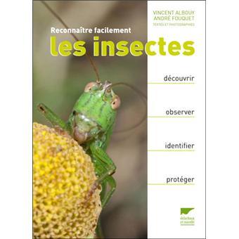 reconna tre facilement les insectes broch vincent albouy andr fouquet livre tous les. Black Bedroom Furniture Sets. Home Design Ideas