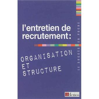 Entretien de recrutement organisation et structure - Entretien avec cabinet de recrutement ...