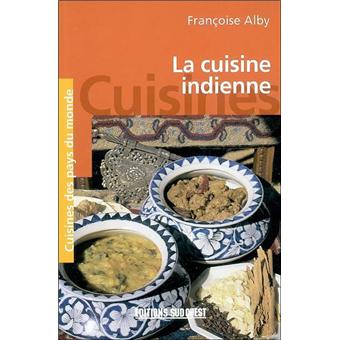 la cuisine indienne poche fran oise alby achat livre achat prix fnac. Black Bedroom Furniture Sets. Home Design Ideas