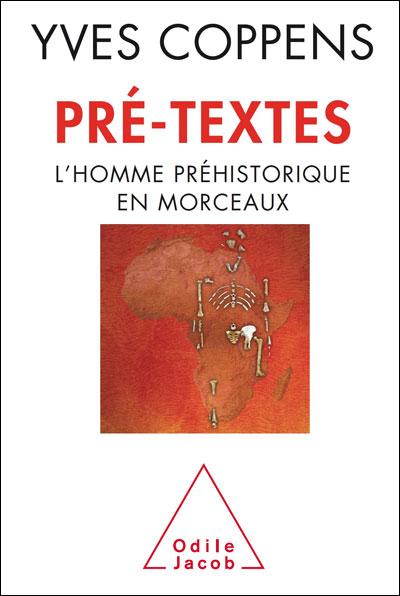 Pré-textes - L'homme préhistorique en morceaux - Yves Coppens [MULTI]