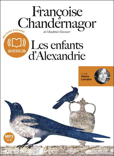 [EBOOKS AUDIO] FRANÇOISE CHANDERNAGOR Les enfants d'Alexandrie [mp3 128 kbps]