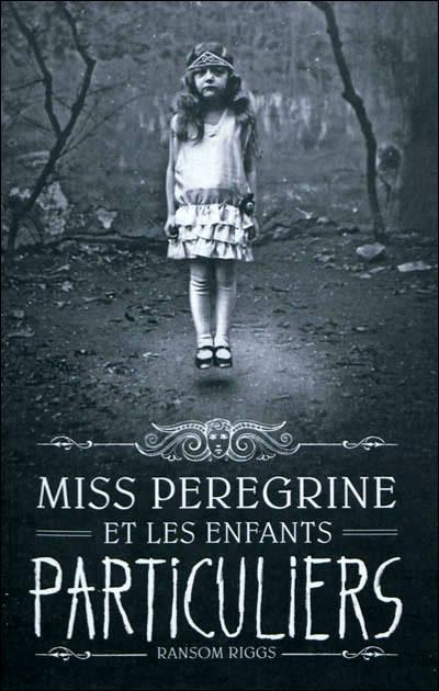 Miss Peregrine et les enfants particuliers  9782747037914