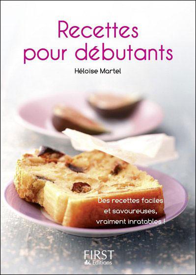 le petit livre des recettes pour débutants - broché - héloïse ... - Creer Un Livre De Recette De Cuisine