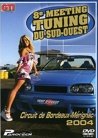 8ème meeting tuning du Sud-Ouest : 2004 Bordeaux - Mérignac