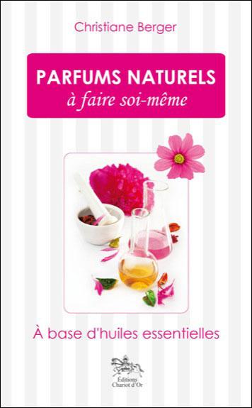 Parfums naturels à faire soi-même  9782360470105