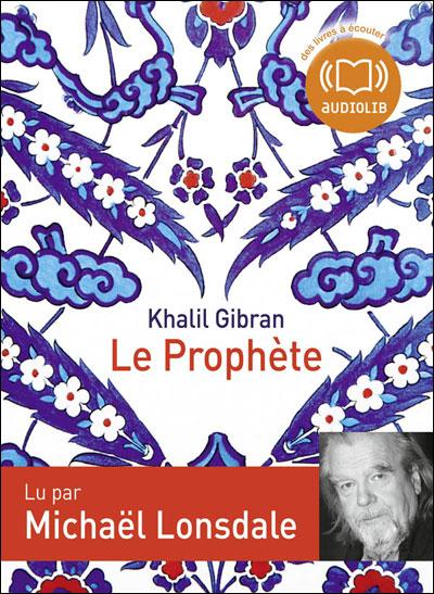 [EBOOKS AUDIO]  KHALIL GIBRAN Le Prophète [Lu par Michael Lonsdale] [mp3 320 kbps]
