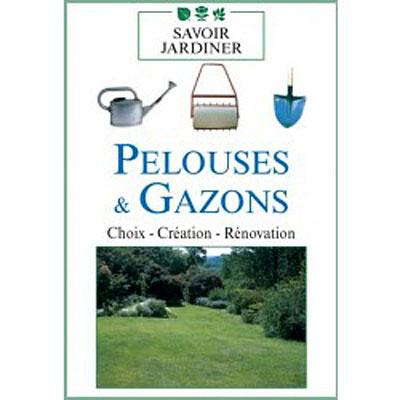 Pelouses et gazons - Volume 1
