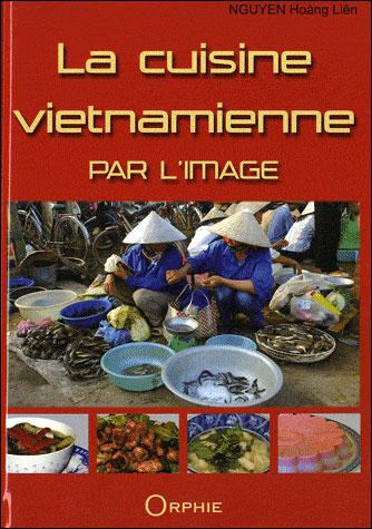 la cuisine vietnamienne par l 39 image reli hoang li n nguyen livre tous les livres la fnac. Black Bedroom Furniture Sets. Home Design Ideas