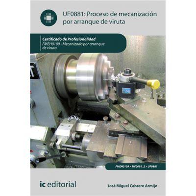 Proceso de Mecanización por Arranque de Viruta (Ajus. Al Cert. Prof. Mecanizado por Arranque de Viruta)