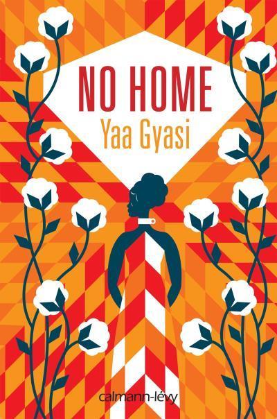 No home (Rentrée Littérature 2017) - Gyasi Yaa