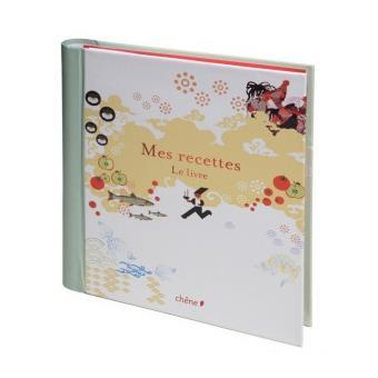 Mes recettes le livre editions du ch ne top prix fnac - Livre de cuisine vierge ...