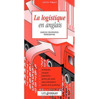 la logistique en anglais guide de conversation professionnel pdf