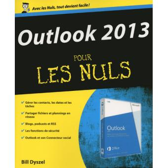 pour les nuls outlook 2013 pour les nuls bill dyszel. Black Bedroom Furniture Sets. Home Design Ideas