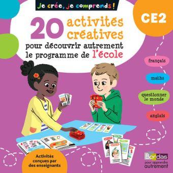Je crée, je comprends - 20 activités créatives pour découvrir autrement le programme de l'école CE2