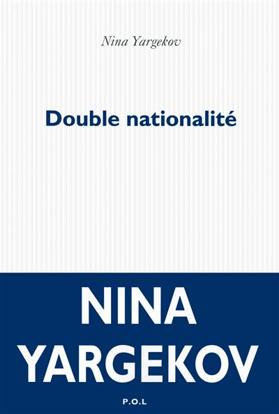 Double nationalité - Nina Yargekov