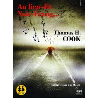 AU LIEU-DIT NOIR-ÉTANG  de Thomas H.Cook