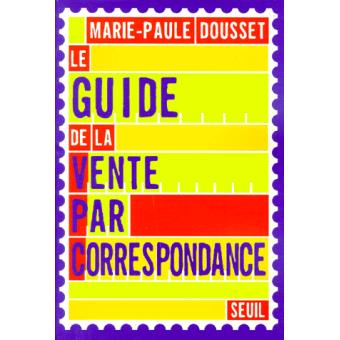 le guide de la vente par correspondance marie paule dousset achat livre prix. Black Bedroom Furniture Sets. Home Design Ideas