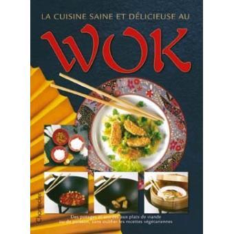 la cuisine saine et d licieuse au wok broch collectif achat livre achat prix fnac. Black Bedroom Furniture Sets. Home Design Ideas
