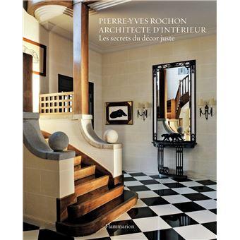 pierre yves rochon architecte d 39 int rieur les secrets du d cor juste reli pierre yves. Black Bedroom Furniture Sets. Home Design Ideas