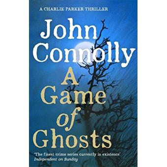 A Charlie Parker Thriller - Tome 15 : A game of ghosts