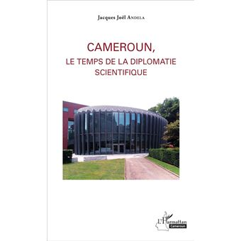 Cameroun, le temps de la diplomatie scientifique